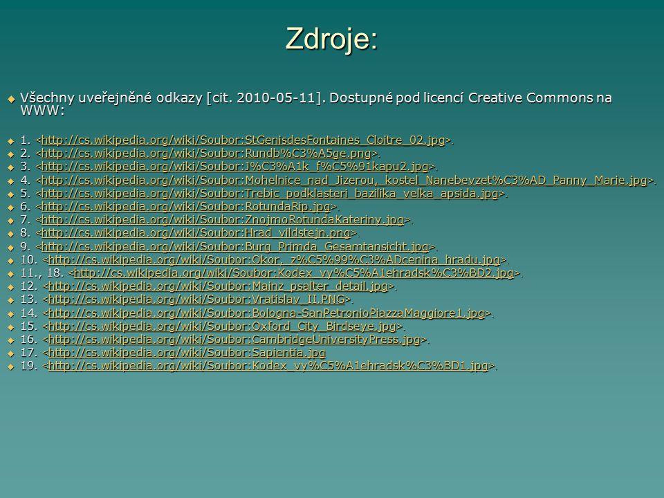 Zdroje: Všechny uveřejněné odkazy [cit. 2010-05-11]. Dostupné pod licencí Creative Commons na WWW: